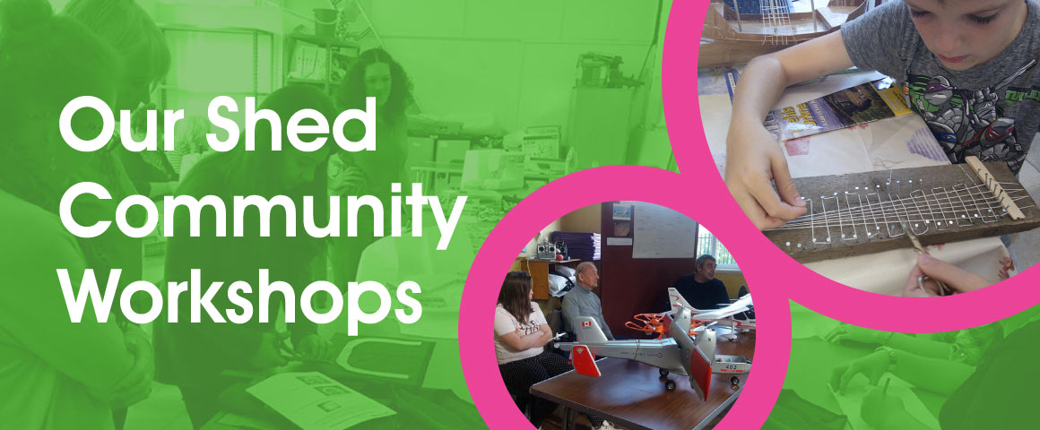 Our Shed Community Workshops