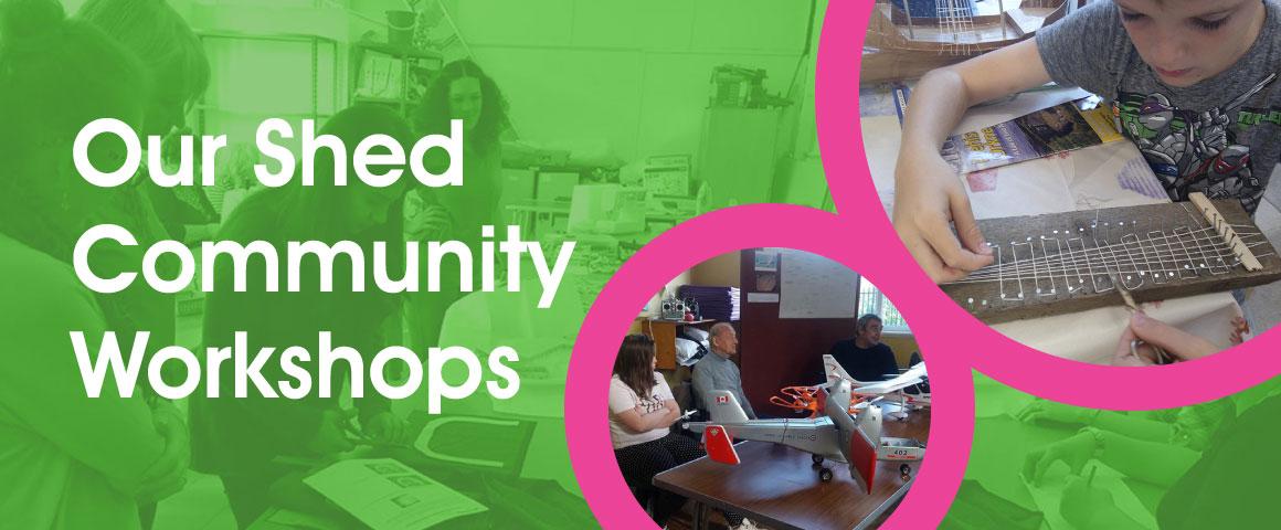 Our Shed Community Workshops