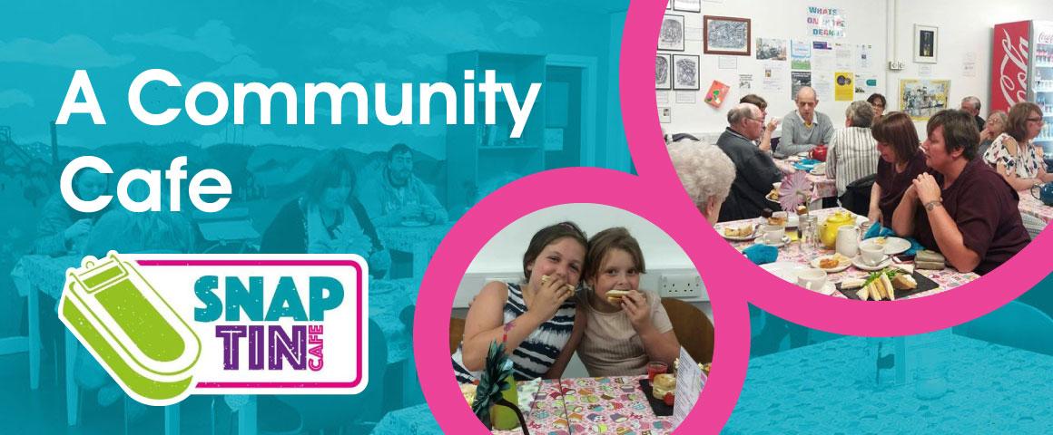 The Snap Tin Cafe - A Community Cafe